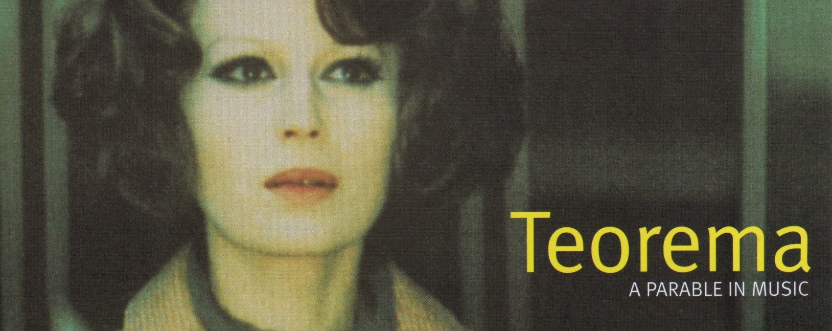 Promo image: close up of woman's face with the words: Teorema A Parable in Music