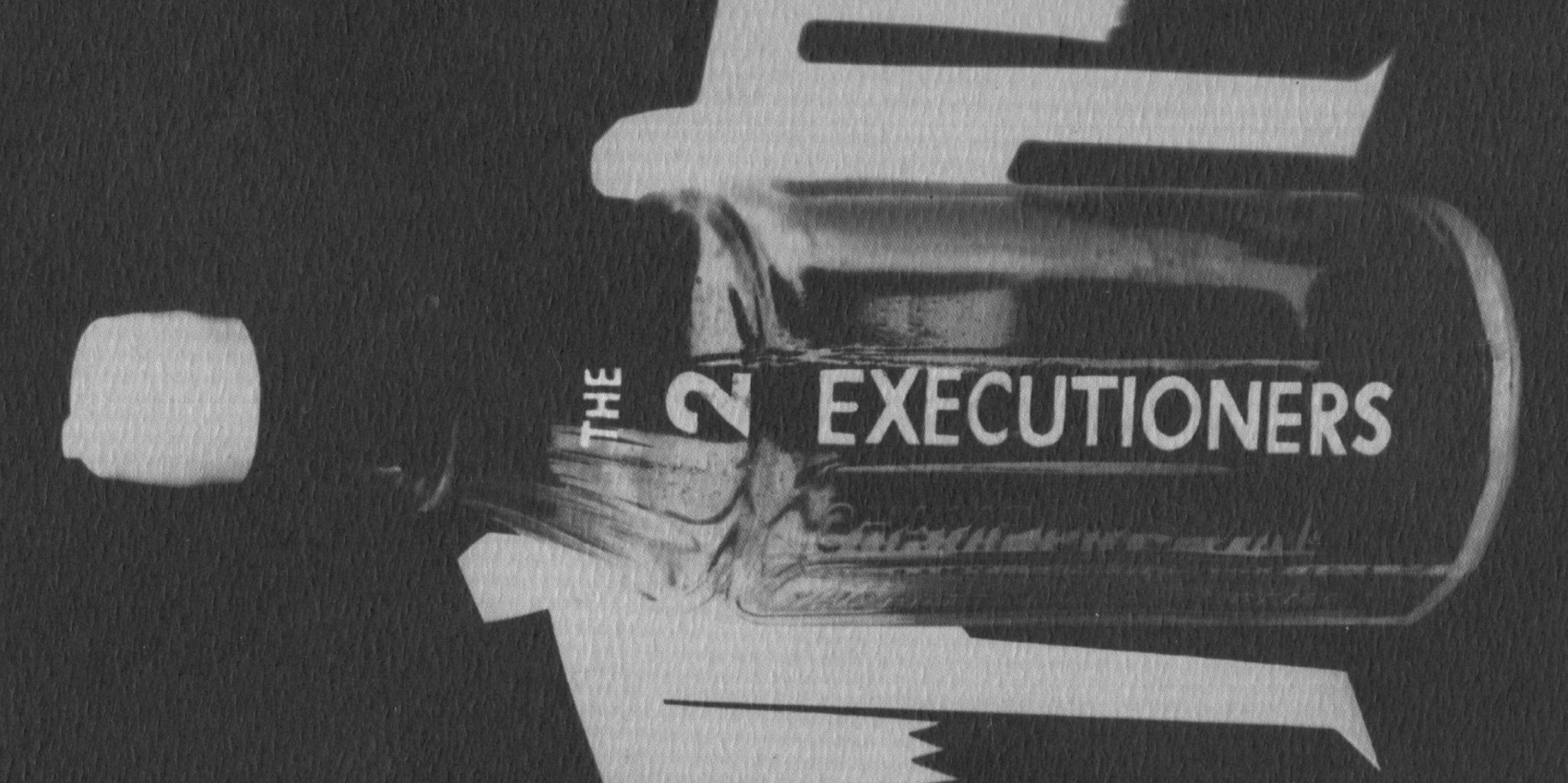 Promo image: a bottle on its side with the words The 2 Executioners
